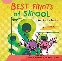 Best Frints at Skrool, by Antoinette Portis