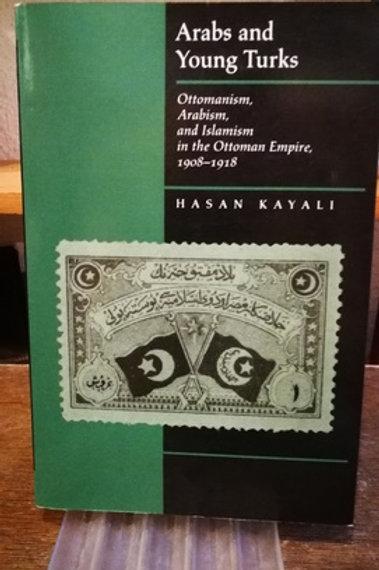 Arabs & Young Turks : Ottomanism, Arabism