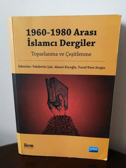 1960 - 1980 Arası İslamcı Dergiler  TOPARLANMA ve ÇEŞİTLENME
