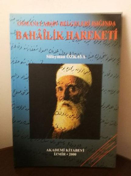 Osmanlı Arşiv Belgeleri Işığında Bahâîlik hareketi