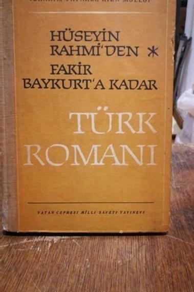 Hüseyin Rahmi'den Fakir Baykurt'a kadar Türk Romanı