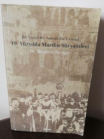 Bir yüzyıl bir sancak bir cemaat: 19. yüzyılda Mardin Süryanileri