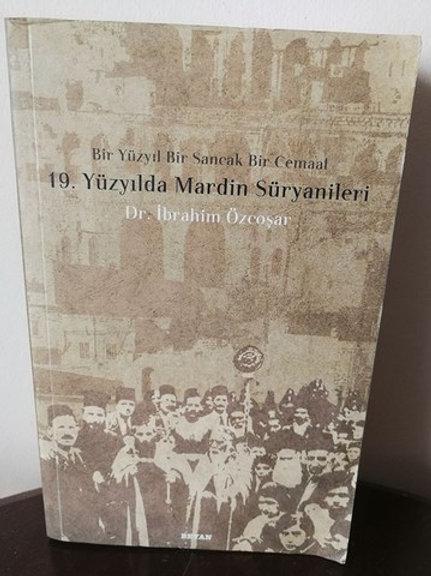 Bir yüzyıl bir sancak bir cemaat : 19. yüzyılda Mardin Süryanileri