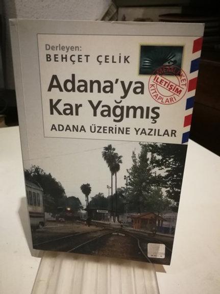 Adana'ya kar yağmış \ Adana üzerine yazılar