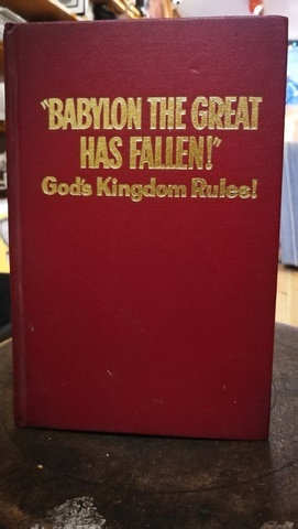 Babylon the great has fallen \ God's Kingdom Rules