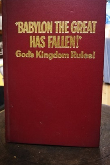 Babylon the great has fallen \ God's Kingdom Rules