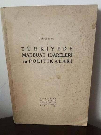 Türkiyede Matbuat İdareleri ve Politikaları (İthaflı ve İmzalı)