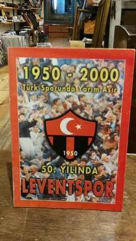 1950-2000 Türk Sporunda Yarım Asır \ 50. yılında Leventspor