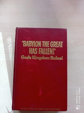Babylon The Great Has Fallen God's Kingdom Rules!