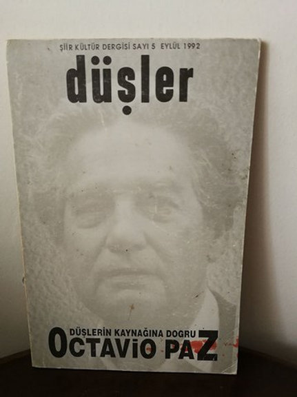 DÜŞLER Şiir Kültür Dergisi / DÜŞLERİN KAYNAĞINA DOĞRU / Oktavio Paz 1992 Sayı-5