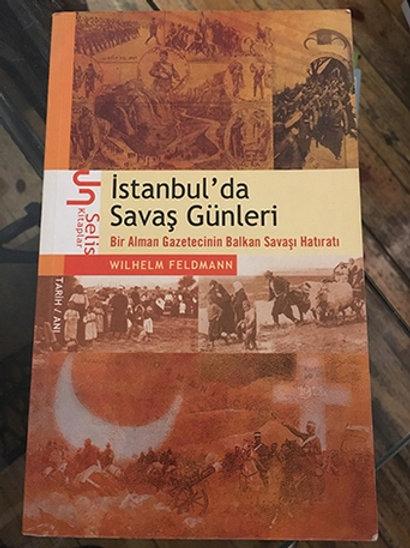 İstanbul'da Savaş Günleri Bir Alman Gazetecinin Balkan Savaşı Hatıraları