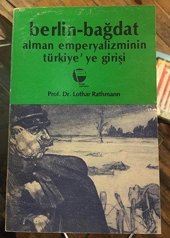 BERLİN - BAĞDAT ALMAN EMPERYALİZMİNİN TÜRKİYE'YE GİRİŞİ