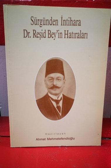 Sürgünden İntihara Dr. Reşid Bey'in Hatıraları