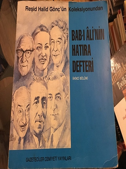 BAB-I ALİ'NİN HATIRA DEFTERİ / Reşid Halid Gönç'ün Koleksiyonundan -