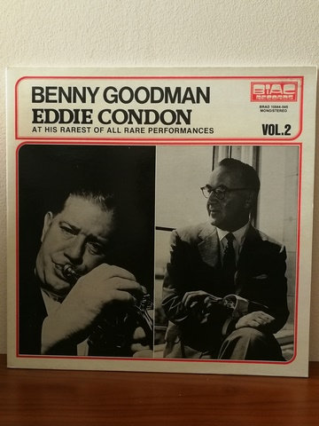 Benny Goodman Eddie Condon At His Rarest of All Rare Performances Vol:2 (2 PLAK)