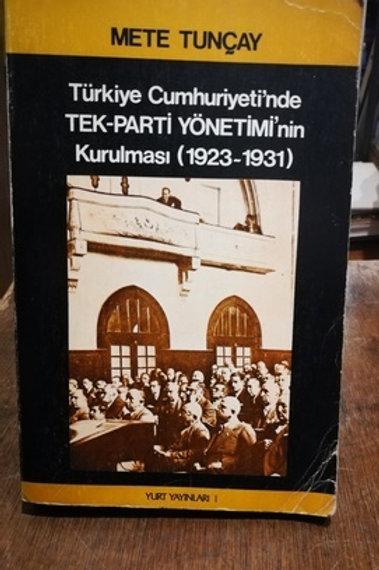 Türkiye Cumhuriyeti'nde Tek-Parti Yönetimi'nin Kurulması(1923-1931)
