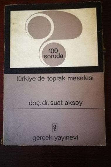 100 soruda Türkiye'de Toprak Meselesi