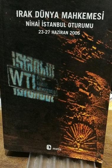 Irak Dünya Mahkemesi \ Nihai İstanbul Oturumu 23-27 Haziran 2005