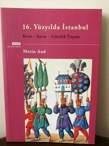 16. Yüzyılda İstanbul - Kent - Saray - Günlük Yaşam