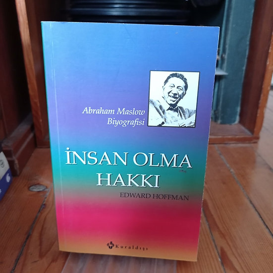 Abraham Maslow Biyografisi: İnsan Olma Hakkı