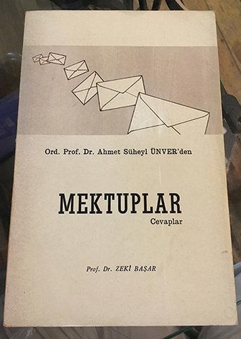 Ord. Prof. Dr. Ahmet Süheyl ÜNVER'den MEKTUPLAR Cevaplar