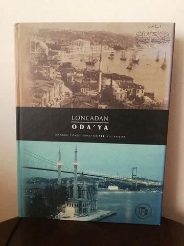 Lonca'dan Odaya: İstanbul Ticaret Odası'nın 125. Yılı Anısına