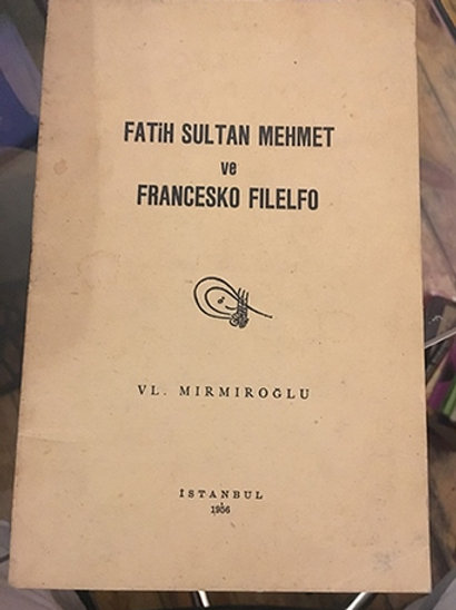 FATİH SULTAN MEHMET VE FRANCESKO FILELFO