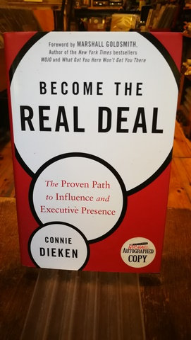 Become the real deal \ The proven path to Influence and executive presence