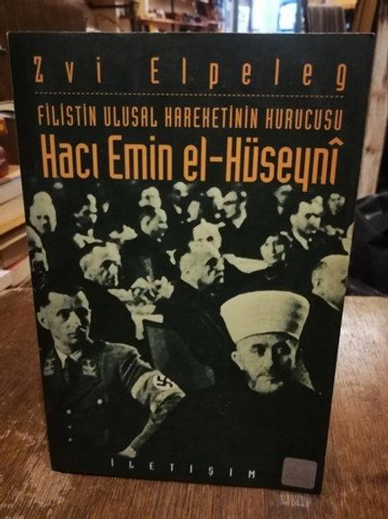 Filistin Ulusal Hareketinin Kurucusu Hacı Emin El-Hüseynî