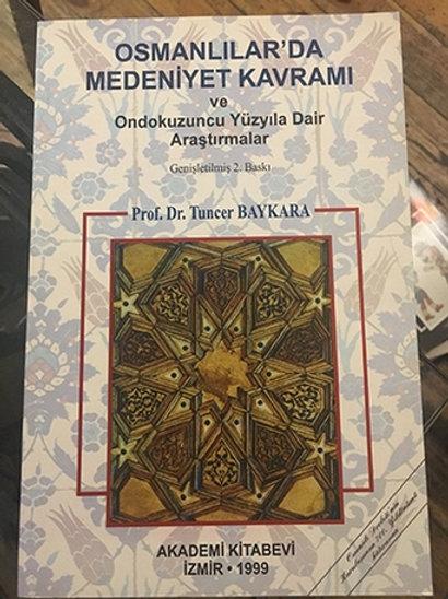 Osmanlılar'da Medeniyet Kavramı ve Ondokuzuncu Yüzyıla Dair Araştırmalar