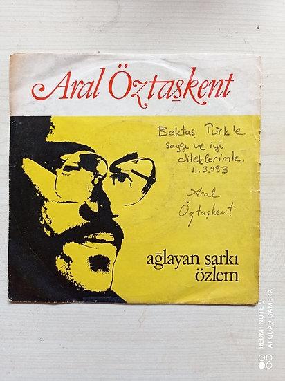 Aral Öztaşkent Ağlayan Şarkı - Özlem 45'lik
