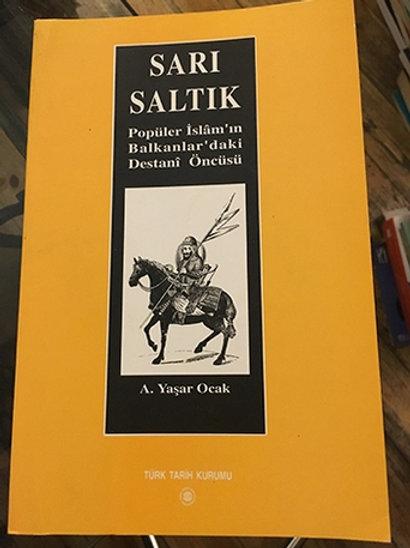 Sarı Saltık - Popüler İslam'ın Balkanlar'daki Destani Öncüsü
