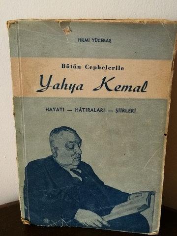 Bütün Cepheleriyle Yahya Kemal  ( Hayatı Sanatı Şiirleri )