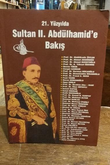 21. Yüzyılda Sultan II. Abdülhamid'e Bakış