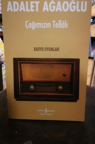 Çağımızın Tellâlı Radyo oyunları