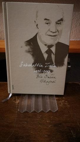 Bir ömrün hikayesi \ Sabahattin Zaim (1926-2007)