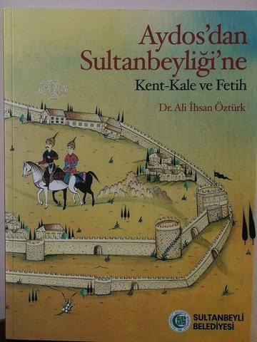 Aydos'tan Sultanbeyliği'ne - Kent Kale ve Fetih