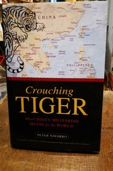 Crouching Tiger \ What China's Militarism Means for the world