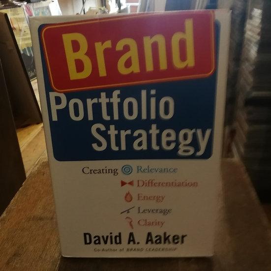Brand Portfolio Strategy: Creating Relevance