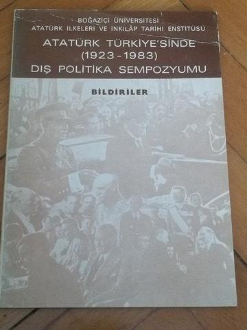 Atatürk Türkiye'sinde (1923-1983) Dış Politika Sempozyumu