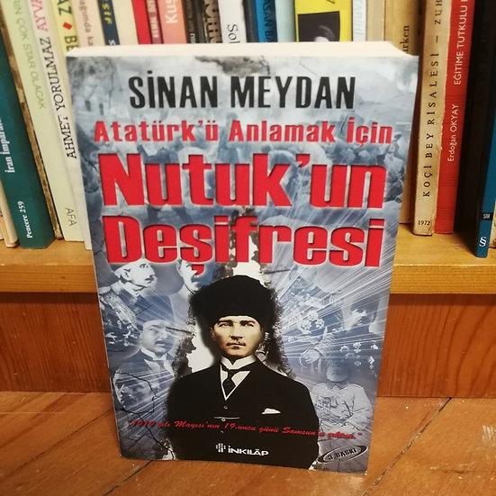 Atatürk'ü Anlamak İçin Nutuk'un Deşifresi