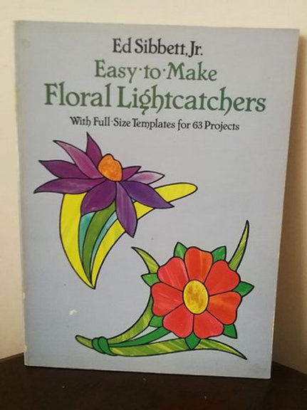 Easy to Make Floral Lightcatchers: With Full Size templates for 63 projexts