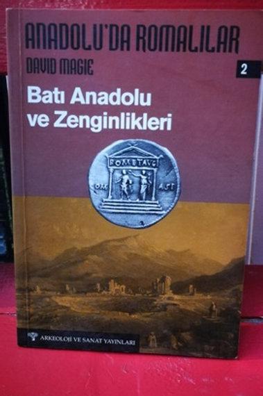 Anadolu'da Romalılar \ Batı Anadolu ve Zenginlikleri : Cilt 2
