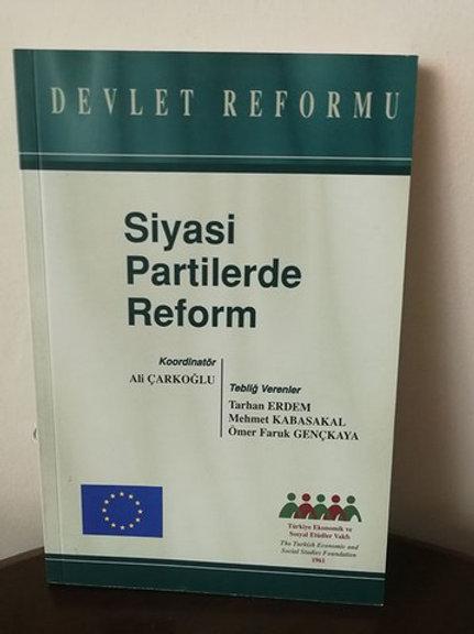 DEVLET REFORMU - SİYASİ PARTİLERDE REFORM