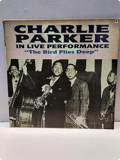 "Charlie Parker- In live Performance ""The Bird Flies Deep""-Plak-LP"