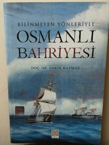 Bilinmeyen yönleriyle (19. yüzyıl) Osmanlı Bahriyesi