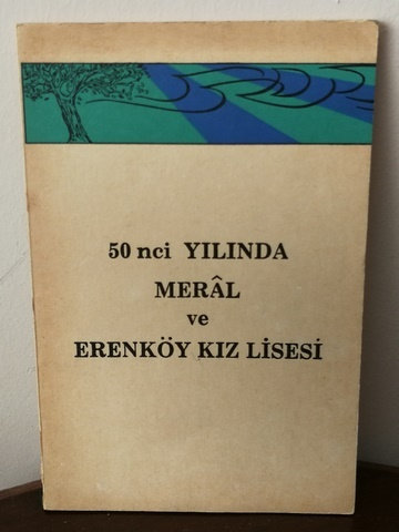 50 nci Yılında Meral ve Erenköy Kız Lisesi