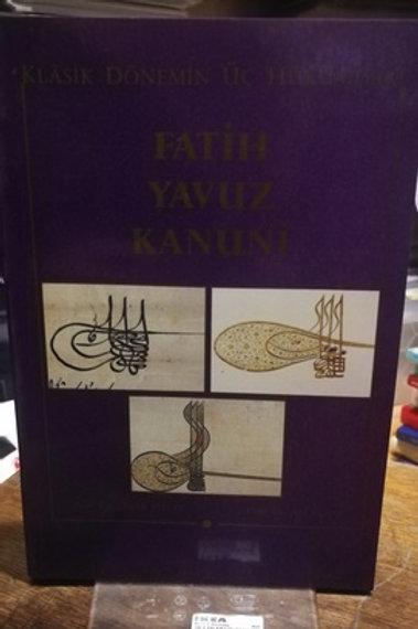 Klasik Dönemin Üç Hükümdarı Fatih Yavuz kanuni