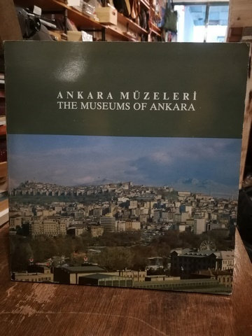 Ankara Müzeleri \ The Museums of Ankara