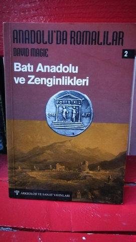 Anadolu'da Romalılar \ Batı Anadolu ve Zenginlikleri: Cilt 2